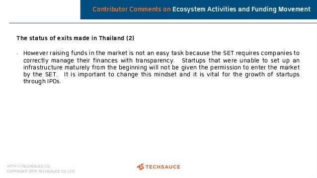 HTTP://TECHSAUCE.CO COPYRIGHT 2019 TECHSAUCE CO.,LTD Contributor Comments on Ecosystem Activities and Funding Movement The...