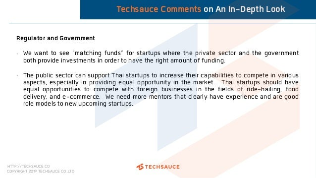 HTTP://TECHSAUCE.CO COPYRIGHT 2019 TECHSAUCE CO.,LTD Techsauce Comments on An In-Depth Look Regulator and Government • We ...