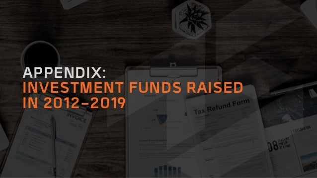 APPENDIX: INVESTMENT FUNDS RAISED IN 2012-2019