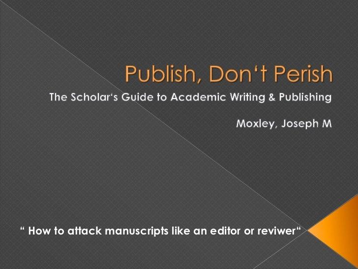 """ How to attack manuscripts like an editor or reviwer"""