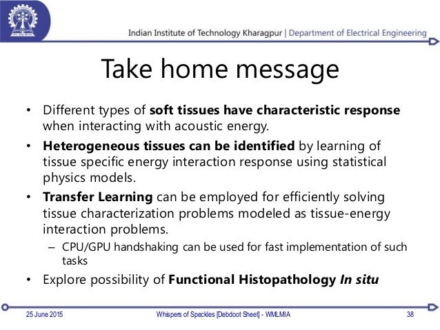 Take home message • Different types of soft tissues have characteristic response when interacting with acoustic energy. • ...