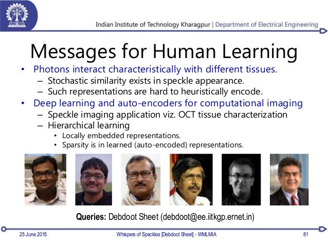 Messages for Human Learning • Photons interact characteristically with different tissues. – Stochastic similarity exists i...