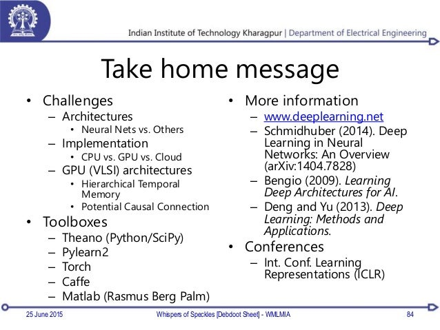 Take home message • Challenges – Architectures • Neural Nets vs. Others – Implementation • CPU vs. GPU vs. Cloud – GPU (VL...