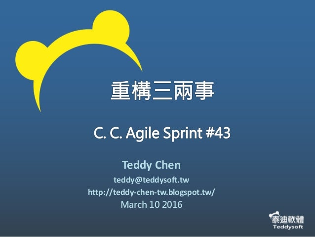 Teddy Chen teddy@teddysoft.tw http://teddy-chen-tw.blogspot.tw/ March 10 2016