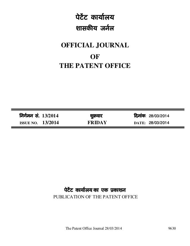 The Patent Office Journal 28/03/2014 9630 पेटेंट कायालय शासक य जनल OFFICIAL JOURNAL OF THE PATENT OFFICE िनगमन सं. 13/2014...