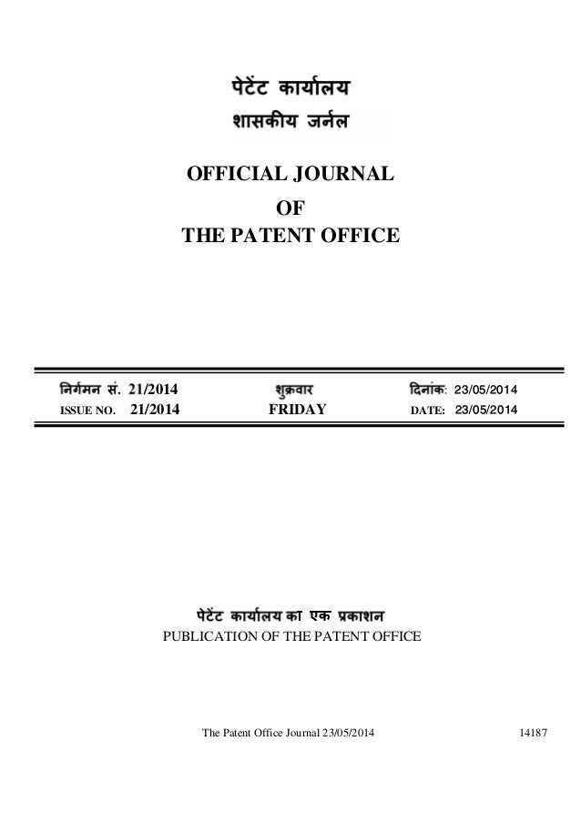 The Patent Office Journal 23/05/2014 14187 OFFICIAL JOURNAL OF THE PATENT OFFICE . 21/2014 ु ü : 23/05/2014 ISSUE NO. 21/2...