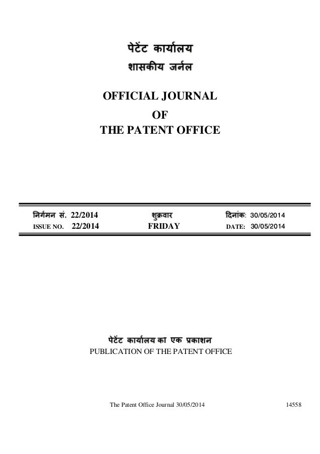 The Patent Office Journal 30/05/2014 14558 OFFICIAL JOURNAL OF THE PATENT OFFICE . 22/2014 ु ü : 30/05/2014 ISSUE NO. 22/2...