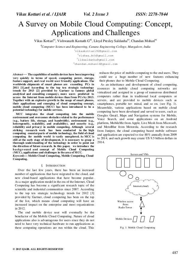 Vikas Kottari et al. / IJAIR Vol. 2 Issue 3 ISSN: 2278-7844© 2013 IJAIR. ALL RIGHTS RESERVED487A Survey on Mobile Cloud Co...