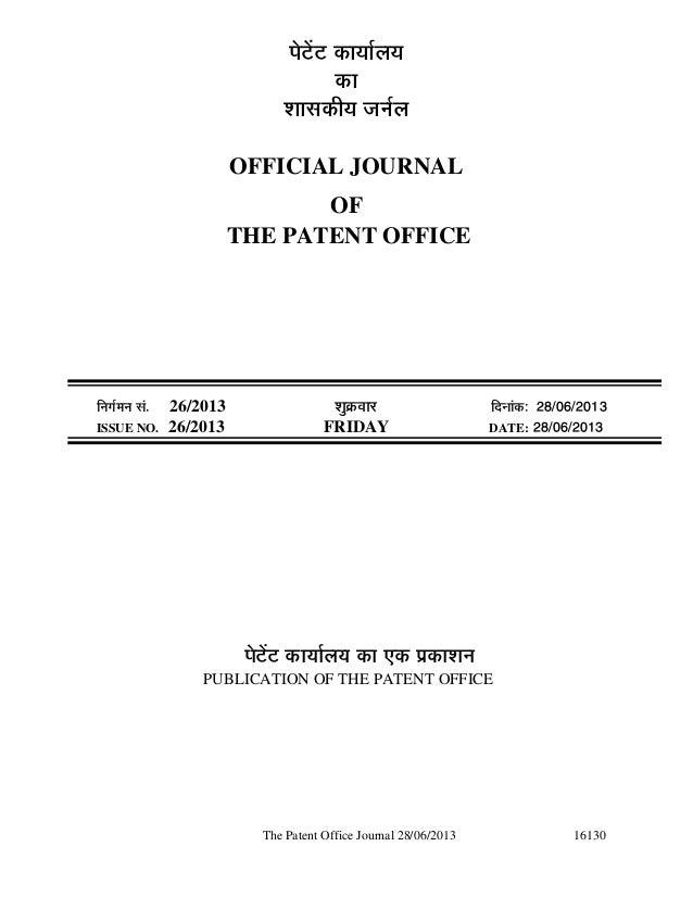 The Patent Office Journal 28/06/2013 16130 ¯Öê™ëü™ü úÖµÖÖÔ»ÖµÖ úÖ ¿ÖÖÃ֍úßµÖ •ÖÖÔ»Ö OFFICIAL JOURNAL OF THE PATENT OFFI...
