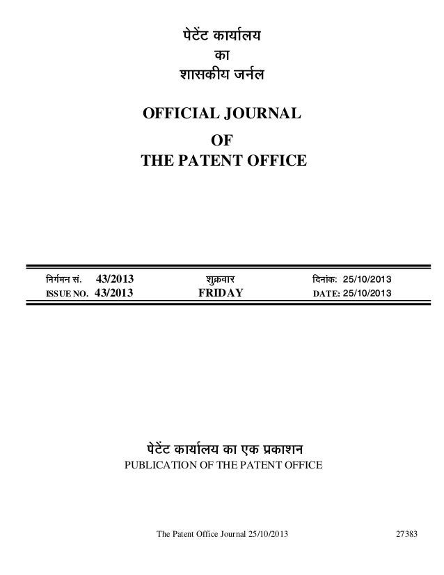 ¯Öê™üë™ü úÖµÖÖÔ»ÖµÖ úÖ ¿ÖÖÃ֍úßµÖ •ÖÖÔ»Ö OFFICIAL JOURNAL OF THE PATENT OFFICE  ÖÔ´ÖÖ ÃÖÓ. ISSUE NO.  43/2013 43/2...