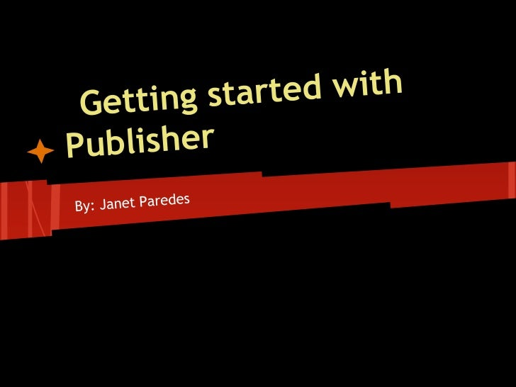 •   You first log in to the computer then click    on the Publisher Icon•   After Starting Publisher Click on the type of ...