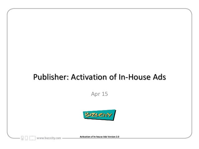 Publisher: Activation of In-House Ads Apr 15 Activation of In-house Ads Version 2.0