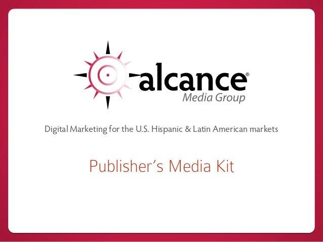 Digital Marketing for the U.S. Hispanic & Latin American markets Publisher's Media Kit