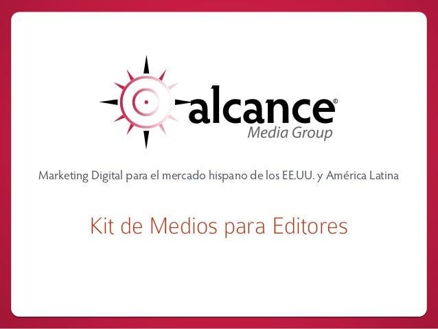 Marketing Digital para el mercado hispano de los EE.UU. y América Latina Kit de Medios para Editores