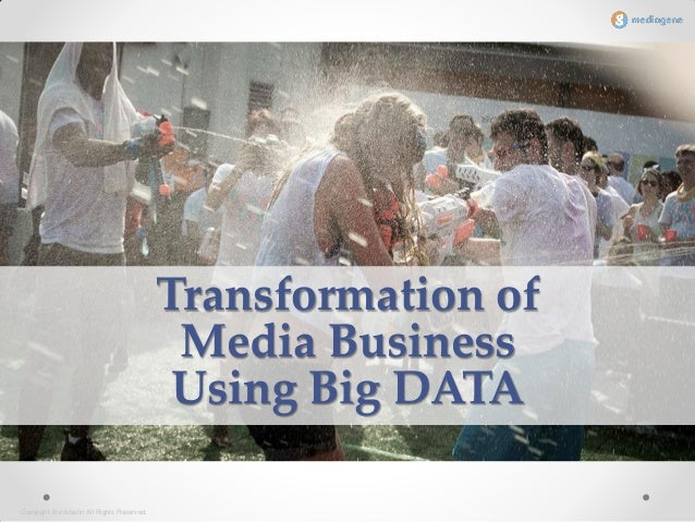 Copyright © infobahn All Rights Reserved. Transformation of Media Business Using Big DATA