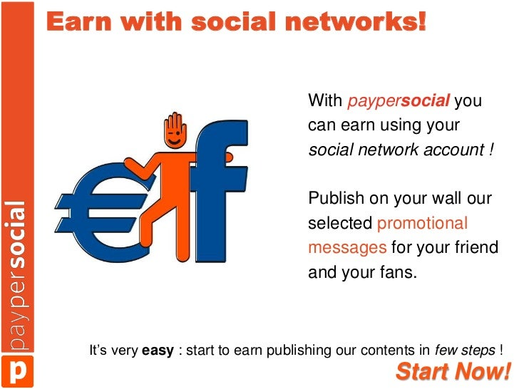 Earn with social networks!                                      With paypersocial you                                     ...