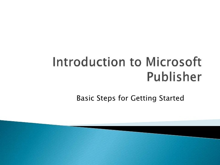 Introduction to Microsoft Publisher<br />Basic Steps for Getting Started<br />
