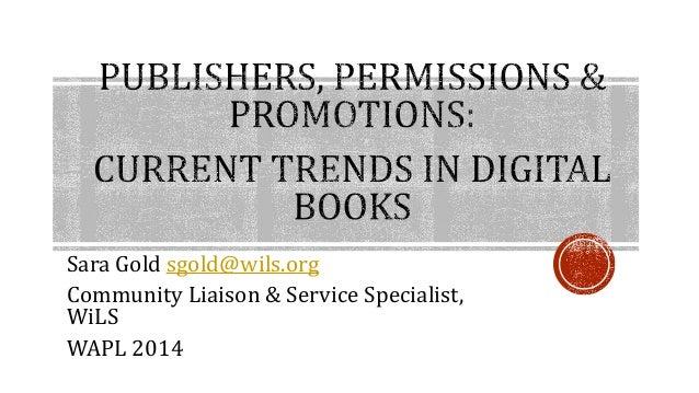 Sara Gold sgold@wils.org Community Liaison & Service Specialist, WiLS WAPL 2014