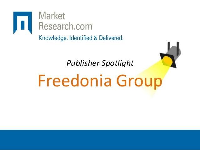 Publisher Spotlight Freedonia Group