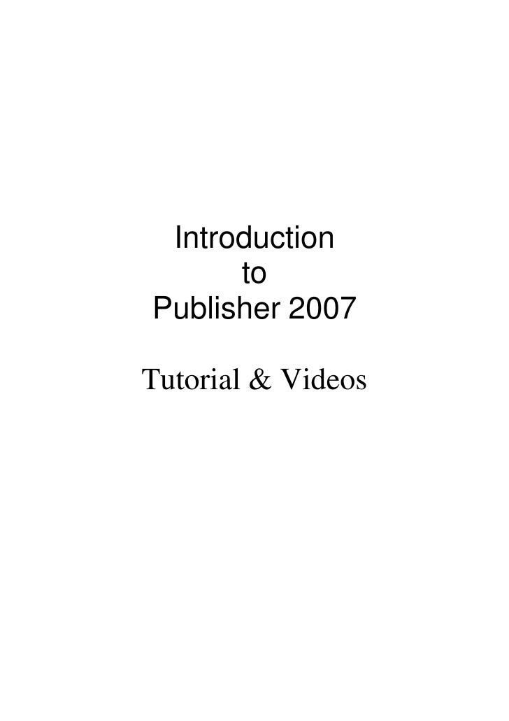 Introduction       to Publisher 2007  Tutorial & Videos