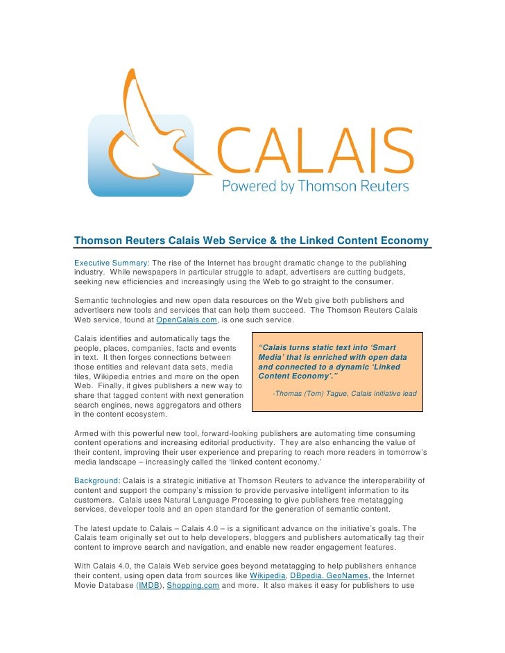 Thomson Reuters Calais Web Service & the Linked Content Economy Executive Summary: The rise of the Internet has brought dr...