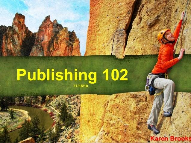 Publishing 10211/18/10 Karen Brooks
