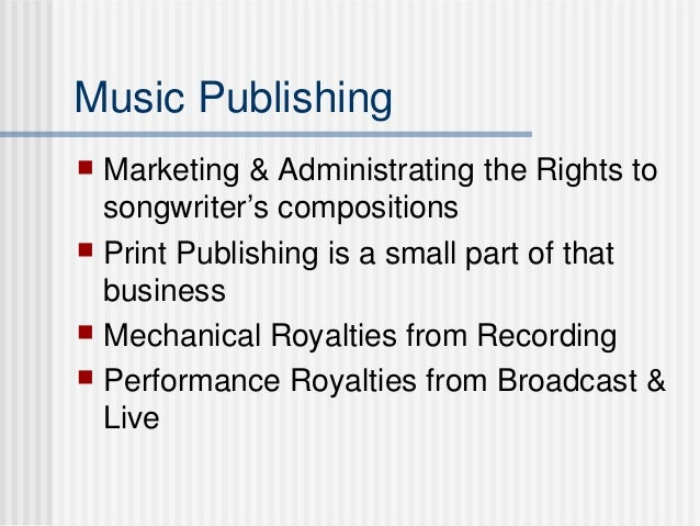 Music Publishing  Marketing & Administrating the Rights to songwriter's compositions  Print Publishing is a small part o...