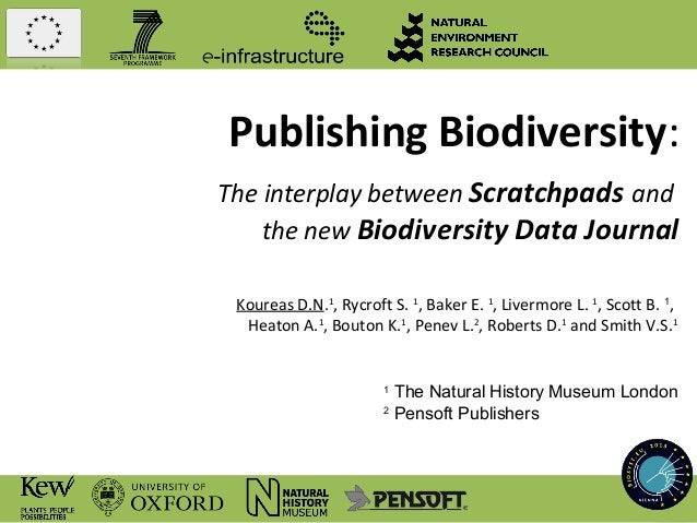 Publishing Biodiversity:The interplay between Scratchpads and    the new Biodiversity Data Journal Koureas D.N.1, Rycroft ...