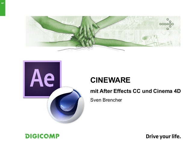 1 CINEWARE mit After Effects CC und Cinema 4D Sven Brencher