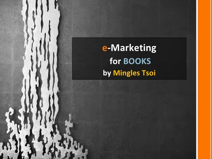 <ul><li>e -Marketing </li></ul><ul><li>for  BOOKS </li></ul><ul><li>by  Mingles Tsoi </li></ul>