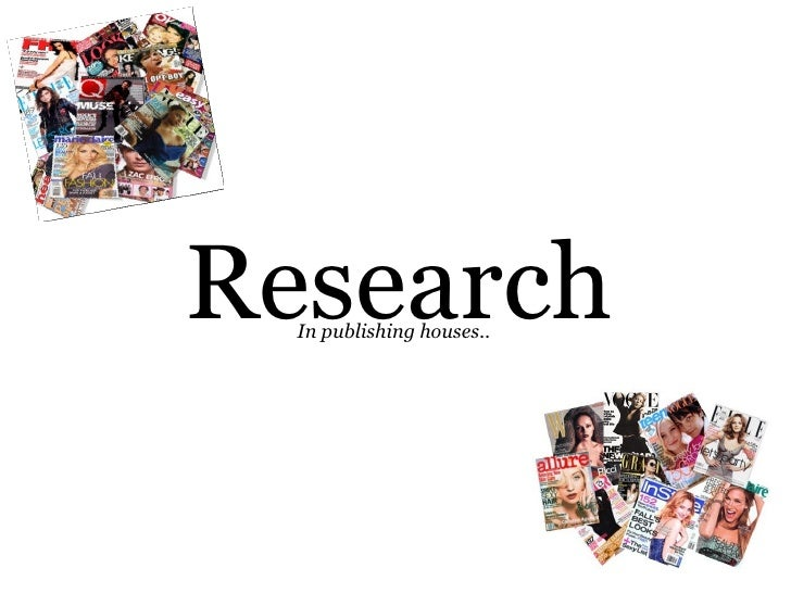 Research In publishing houses..