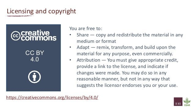 Licensing and copyright CC BY 4.0 You are free to: • Share — copy and redistribute the material in any medium or format • ...