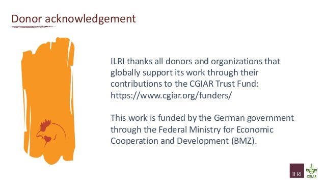 Donor acknowledgement ILRI thanks all donors and organizations that globally support its work through their contributions ...