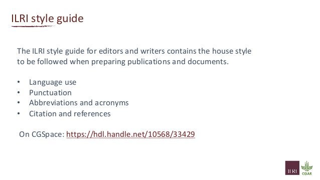 ILRI style guide The ILRI style guide for editors and writers contains the house style to be followed when preparing publi...