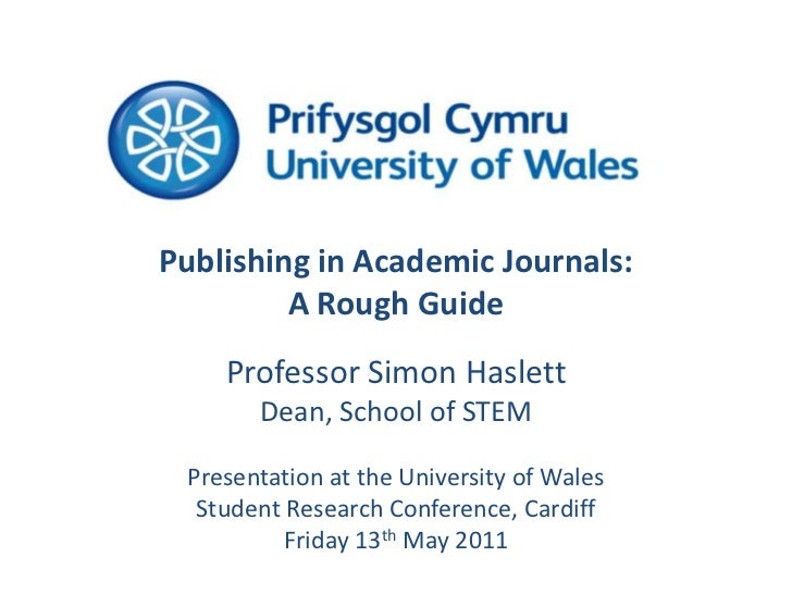 Publishing in Academic Journals:<br />A Rough Guide<br />Professor Simon Haslett<br />Dean, School of STEM<br />Presentati...