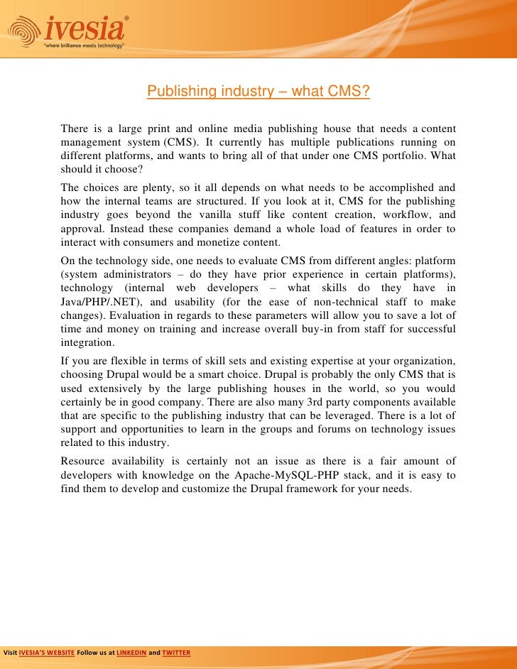 Publishing industry – what CMS?                 There is a large print and online media publishing house that needs a cont...
