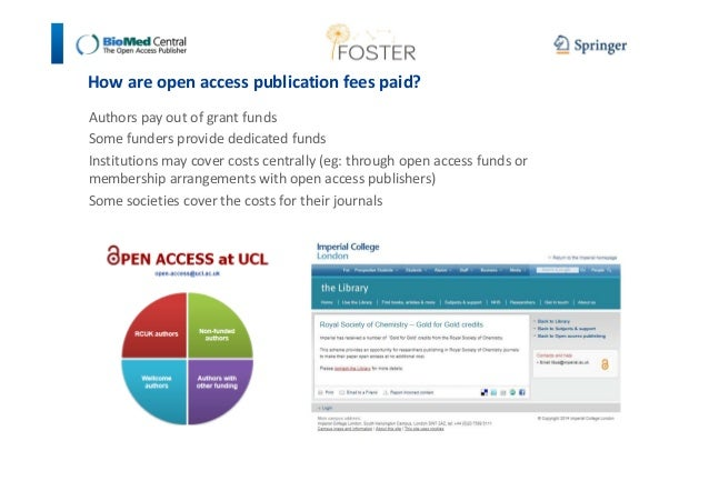 How are open access publication fees paid?  Authors pay out of grant funds  Some funders provide dedicated funds  Institut...