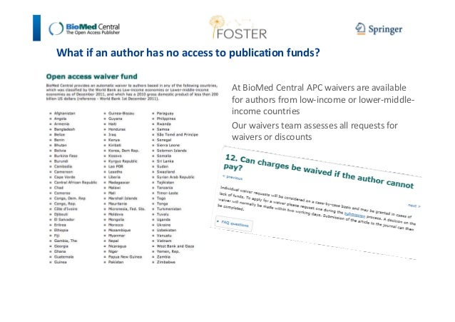 What if an author has no access to publication funds?  At BioMed Central APC waivers are available  for authors from low-i...