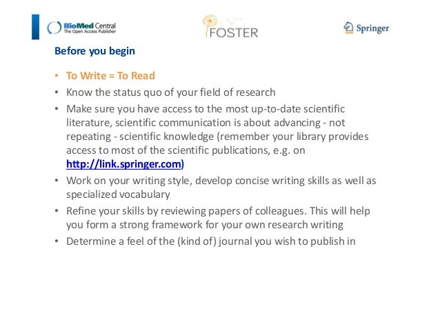 Before you begin  • To Write = To Read  • Know the status quo of your field of research  • Make sure you have access to th...