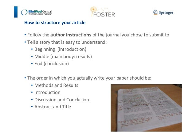How to structure your article  • Follow the author instructions of the journal you chose to submit to  • Tell a story that...