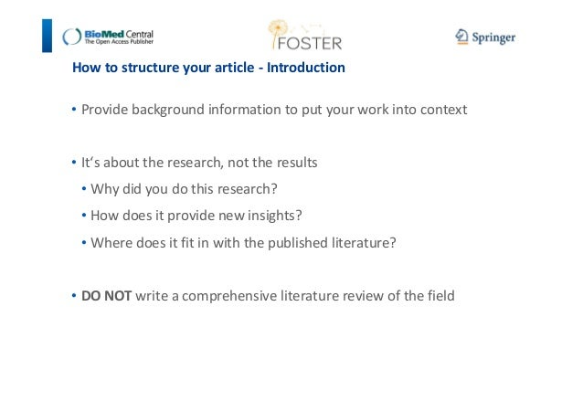How to structure your article - Introduction  • Provide background information to put your work into context  • It's about...