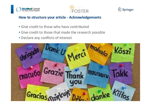How to structure your article - Acknowledgements  • Give credit to those who have contributed  • Give credit to those that...