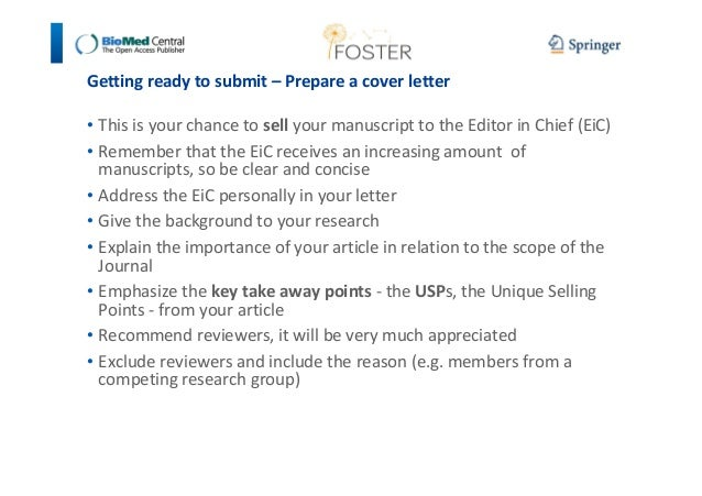 Getting ready to submit – Prepare a cover letter  • This is your chance to sell your manuscript to the Editor in Chief (Ei...