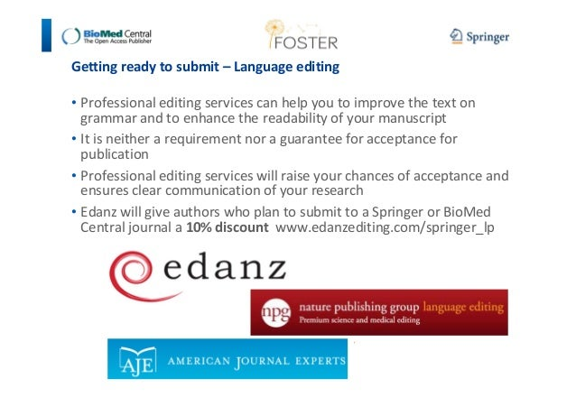Getting ready to submit – Language editing  • Professional editing services can help you to improve the text on  grammar a...