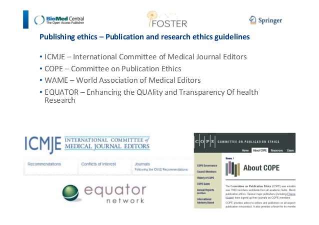 Publishing ethics – Publication and research ethics guidelines  • ICMJE – International Committee of Medical Journal Edito...