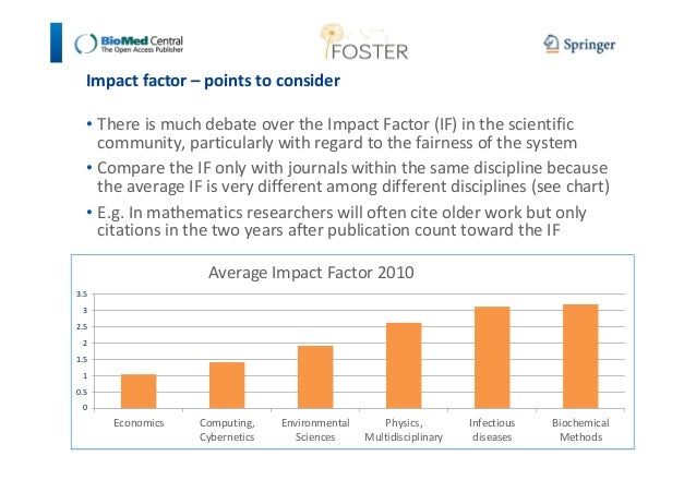 Impact factor – points to consider  • There is much debate over the Impact Factor (IF) in the scientific  community, parti...
