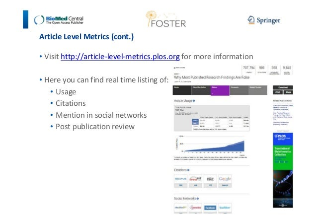 Article Level Metrics (cont.)  • Visit http://article-level-metrics.plos.org for more information  • Here you can find rea...