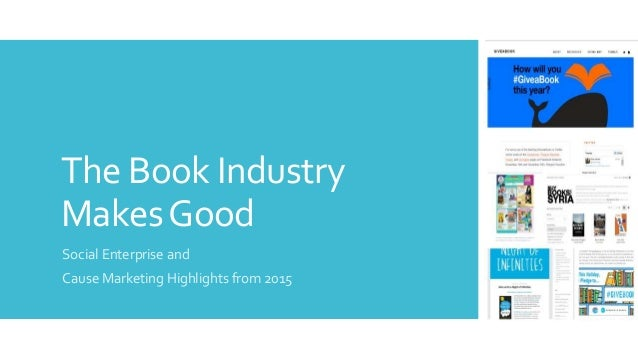 The Book Industry MakesGood Social Enterprise and Cause Marketing Highlights from 2015