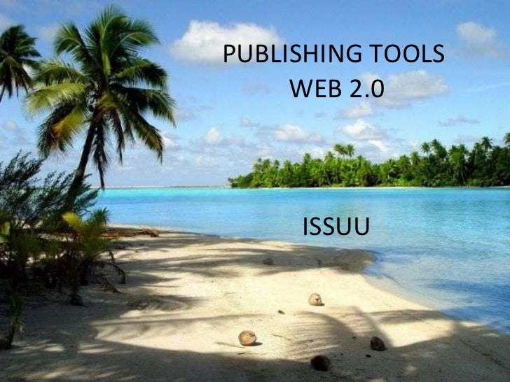 PUBLISHING TOOLS  WEB 2.0 ISSUU