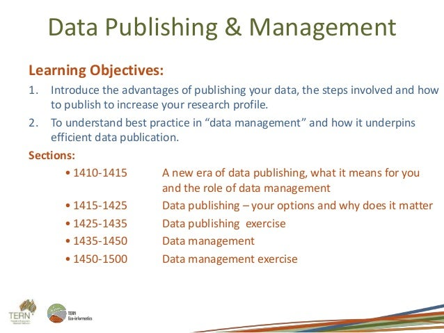 Data Publishing & Management  Learning Objectives:  1. Introduce the advantages of publishing your data, the steps involve...